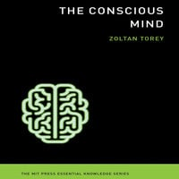 The Conscious Mind - Zoltan Torey