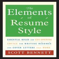 The Elements of Resume Style - Scott Bennett