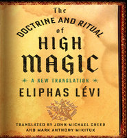 The Doctrine and Ritual High Magic - Eliphas Levi