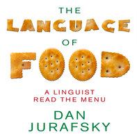 The Language Food: A Linguist Reads the Menu - Dan Jurafsky
