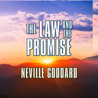 The Law and the Promise - Neville Goddard