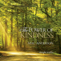 The Power of Kindness - Mac Anderson