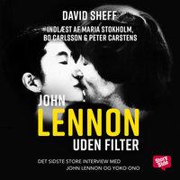 Lennon uden filter: Det sidste store interview med John Lennon og Yoko Ono - David Sheff