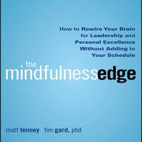 The Mindfulness Edge - Timothy Gard, Matt Tenney