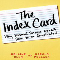 The Index Card: Why Personal Finance Doesn't Have to Be Complicated - Helaine Olen, Harold Pollack