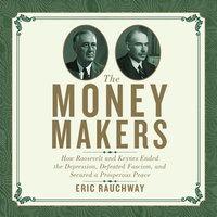 The Money Makers - Eric Rauchway