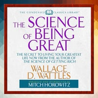 The Science of Being Great - Wallace Wattles