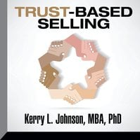 Trust-Based Selling - Kerry L. Johnson