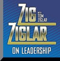 Zig Ziglar on Leadership - Zig Ziglar