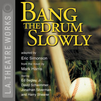 Bang the Drum Slowly - Mark Harris, Eric Simonson