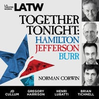 Together Tonight: Hamilton, Jefferson, Burr - Norman Corwin