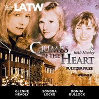 Crimes of the Heart - Beth Henley
