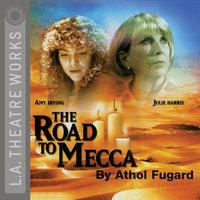 The Road to Mecca - Athol Fugard