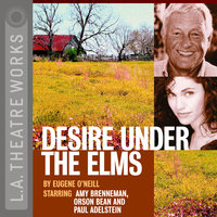 Desire Under the Elms - Eugene O'Neill