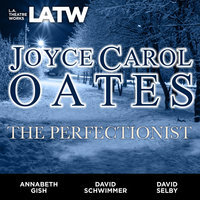 The Perfectionist - Joyce Carol Oates