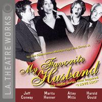 My Favorite Husband - Jess Oppenheimer, Bob Carroll Jr., Madelyn Pugh