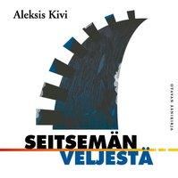 Seitsemän veljestä - Aleksis Kivi