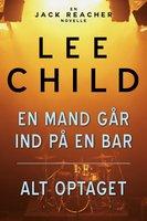En mand går ind på en bar - Alt optaget - Lee Child