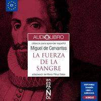 La fuerza de la sangre - Miguel de Cervantes