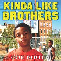 Kinda Like Brothers - Coe Booth