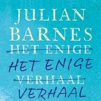 Het enige verhaal - Julian Barnes