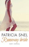 Runaway bride - Patricia Snel