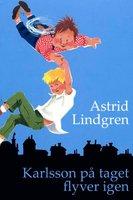 Karlsson på taget flyver igen - Astrid Lindgren