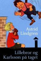Lillebror og Karlsson på taget - Astrid Lindgren