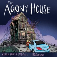 The Agony House - Cherie Priest