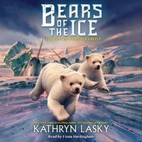 Bears of the Ice #2: The Den of Forever Frost - Kathryn Lasky