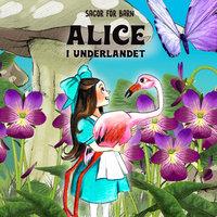 Alice i Underlandet - Staffan Götestam,Josefine Götestam