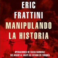 Manipulando la historia - Eric Frattini