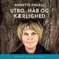 Utro, håb og kærlighed - Annette Engell