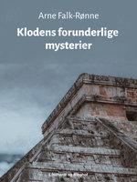 Klodens forunderlige mysterier - Arne Falk-Rønne
