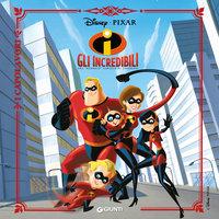Gli Incredibili - Una ''normale'' famiglia di Supereroi - Walt Disney
