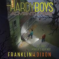 The Gray Hunter's Revenge - Franklin W. Dixon