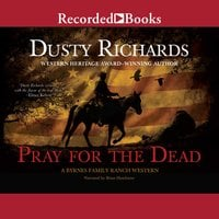Pray for the Dead - Dusty Richards