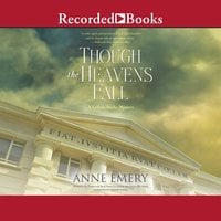 Though the Heavens Fall - Anne Emery