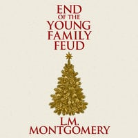 The End of the Young Family Feud - L.M. Montgomery