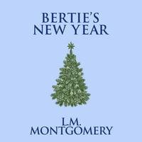 Bertie's New Year - L.M. Montgomery