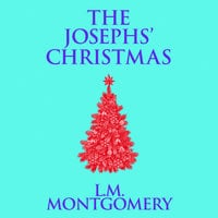 The Josephs' Christmas - L.M. Montgomery