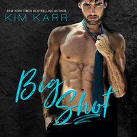 Big Shot - Kim Karr