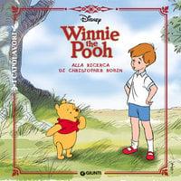 Winnie the Pooh alla ricerca di Christopher Robin - Walt Disney