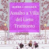 Assalto a Villa del Lieto Tramonto - Minnda Lindgren