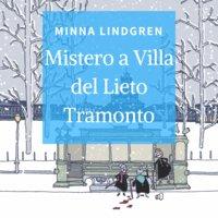 Mistero a Villa del Lieto Tramonto - Minnda Lindgren