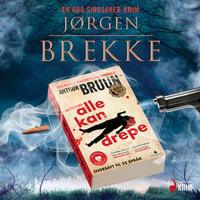 Alle kan drepe - Jørgen Brekke