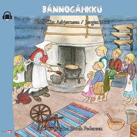 Bannogahkku - Eventyret om Pannekaka på samisk - Jørgen Moe,Peter Christen Asbjørnsen