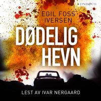 Dødelig hevn - Egil Foss Iversen