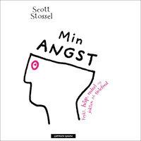 Min angst - Frykt, håp, redsel og jakten på sjelefred - Scott Stossel