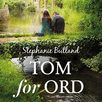 Tom for ord - Stephanie Butland